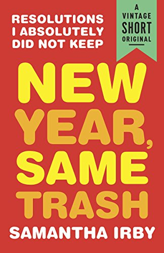 New Year, Same Trash: Resolutions I Absolutely Did Not Keep (A Vintage Short) (We Hold A Treasure Not Made Of Gold)