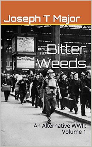 Amazon bitter weeds an alternative wwii volume 1 an bitter weeds an alternative wwii volume 1 an alternate wwii by fandeluxe Gallery