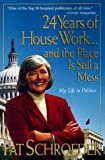 24 Years of House Work and Still A Mess Paperback, Pat Schroeder and Helena María Viramontes, 0836287347