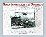 Seven Superstorms of the Northeast, James Lincoln Turner, 0945582951