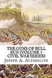 The Guns of Bull Run (Volume 1 Civil War Series), Joseph A. Altsheller, 1484131983