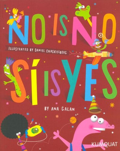 No Is No, Si Is Yes (Spanish/English) (Spanish and English Edition)