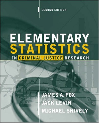 Elementary Statistics in Criminal Justice Research (2nd Edition)