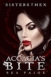 Accacia's Bite: A reverse harem paranormal romance (Sisters of Hex: Accacia Book 3)