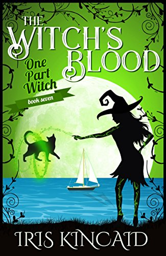 The Witch's Blood: (A Cozy Witch Mystery) (One Part Witch Book 7) by [Kincaid, Iris ]