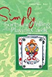 Simply Fortune Telling with Playing Cards, Jonathan Dee, 1402726988