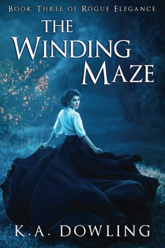 The Winding Maze: Book Three of Rogue Elegance (Volume 3)