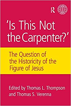 Is This Not The Carpenter?: The Question of the Historicity of the Figure of Jesus (Copenhagen International Seminar)