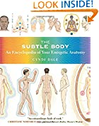 #10: The Subtle Body: An Encyclopedia of Your Energetic Anatomy