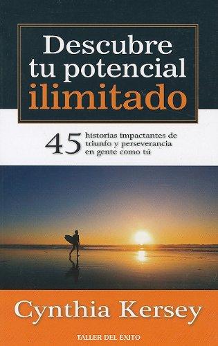 Descubre tu potencial ilimitado (Spanish Edition) [Cynthia Kersey] (Tapa Blanda)
