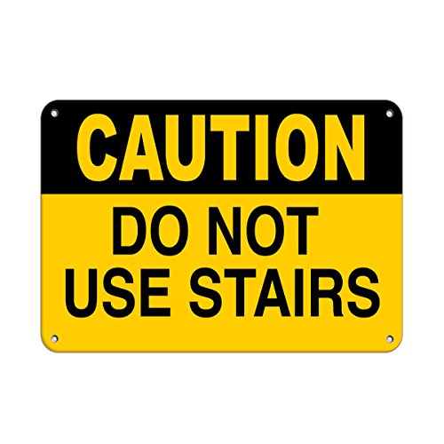 Caution Do Not Use Stairs Hazard Sign Watch Your Step Signs Aluminum Metal Sign 10 in x 14 in Custom Warning & Saftey Sign Pre-drilled Holes for Easy mounting
