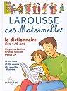 Larousse des maternelles : Le Dictionnaire des 4-6 ans par Larousse