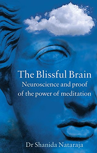 The Blissful Brain: Neuroscience and Proof of the Power of Meditation (Gaia Thinking)