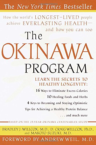 The Okinawa Program : How the World's Longest-Lived People Achieve Everlasting Health-And How You Can Too