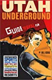 img - for Utah Underground: Guide to Real Fun book / textbook / text book