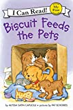 Biscuit Feeds the Pets (My First I Can Read)