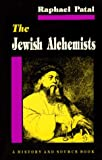 The Jewish Alchemists, Raphael Patai, 0691006423
