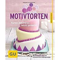 Motivtorten: Torten dekorieren leicht gemacht (GU KüchenRatgeber)