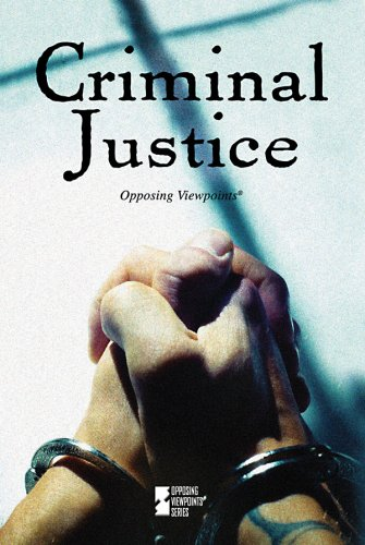 Criminal Justice (Opposing Viewpoints)