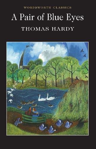 Pair of Blue Eyes (Wordsworth Classics) [Thomas Hardy] (Tapa Blanda)
