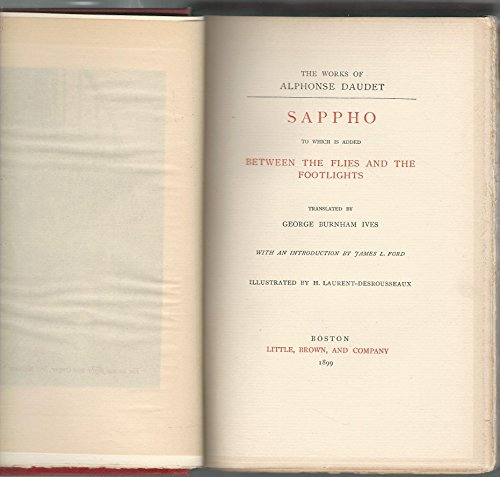 Sappho, To Which is Added: Between the Flies and the Footlights (The Works of Alphonse Daudet)
