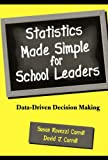 Statistics Made Simple for School Leaders: Data-Driven Decision Making (Scarecrow Education Book)