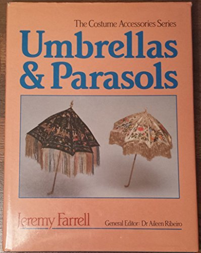 Umbrellas and Parasols (Costume Accessories) by Jeremy Farrell (1986-02-27)