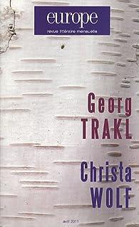 Europe, N° 984, Avril 2011 : Georg Trakl ; Christa Wolf par Rémy Colombat