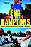 img - for The End of the Hamptons: Scenes from the Class Struggle in America's Paradise book / textbook / text book