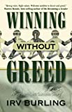Winning Without Greed, Irv Burling, 1581692218