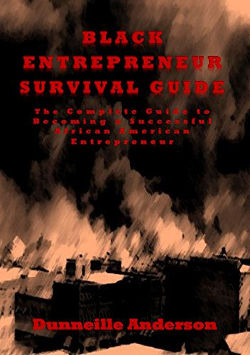 Search : Black Entrepreneur Survival Guide: The complete guide to becoming a  successful African American entrepreneur.