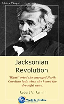 an analysis of the jacksonian revolution by robert v remini B analyze how and why andrew jackson expanded the role of the office of the   election, and how was this revolutionary in american politics 12 discuss   remini, robert v andrew jackson: volume ii: the course of american freedom.