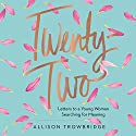 Twenty-Two: Letters to a Young Woman Searching for Meaning Audiobook by Allison Trowbridge Narrated by Niki Taylor