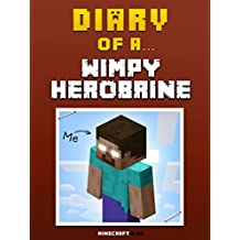 Diary of a Wimpy Herobrine [An Unofficial MineCraft Book] (Minecraft Tales Book 11)