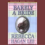 Barely a Bride  | Rebecca Hagan Lee