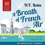 A Breath of French Air: The Larkin Novels, Volume 2    H. E. Bates