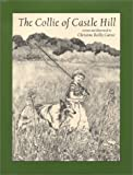The Collie of Castle Hill, Christine Reilly Carter, 0971796408