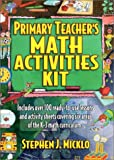 img - for Primary Teacher's Math Activities Kit: Includes Over 100 Ready-To-Use Lessons and Activity Sheets Covering Six Areas of the K-3 Math Curriculum. book / textbook / text book