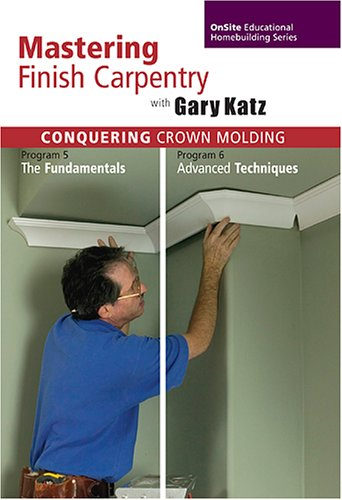 Conquering Crown Molding, Programs 5 & 6 (Molding Crown Cuts)