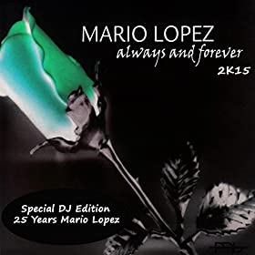 Mario Lopez-Always And Forever 2k15 (Special DJ Edition)