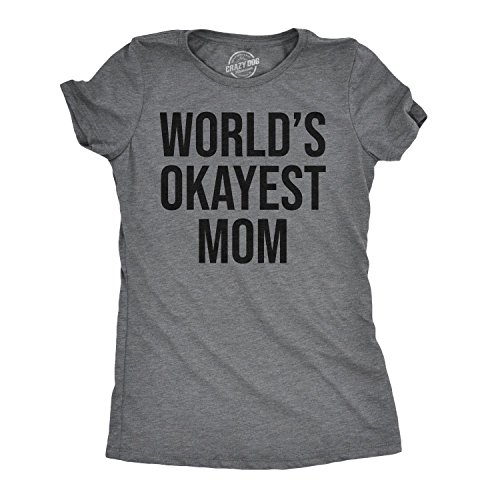 Worlds Okayest Mom T Shirt Funny Mother Tee Gift for Mommy (Dark Heather Grey) - XL
