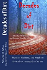 Decades of Dirt: Murder, Mystery and Mayhem from the Crossroads of Crime Paperback