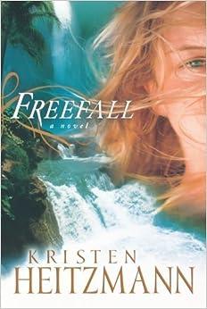 Book Freefall by Kristen Heitzmann (2006-11-01)