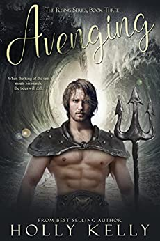 Avenging (The Rising Series Book 3) by [Kelly, Holly]