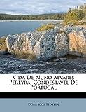 Vida de Nuno Alvares Pereyra, Condestavel de Portugal, Domingos Teixeira, 1286544467