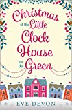 Christmas at the Little Clock House on the Green: A heartwarming and uplifting Christmas romance (Whispers Wood, Book 2)