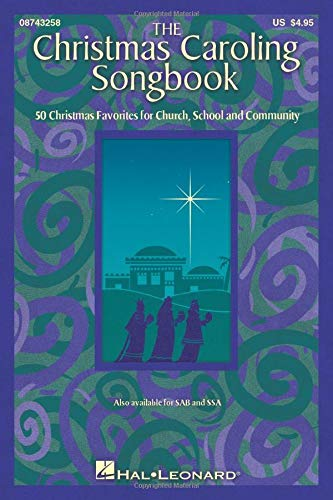 The Christmas Caroling Songbook: SATB collection (Choir Song Christmas)
