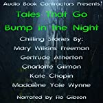 Tales That Go Bump in the Night | Mary Wilkins Freeman,Gertrude Atherton,Charlotte Gilman,Kate Chopin,Madalene Yale Wynne