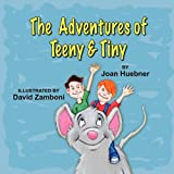 The Adventures of Teeny and Tiny, Joan Huebner, 1936343231
