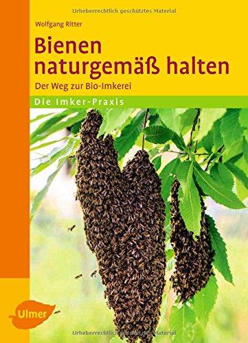 Bienen naturgemäß halten: Der Weg zur Bio-Imkerei